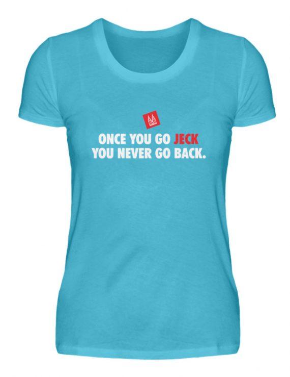 Once you go jeck - T-Shirt Damen - Damenshirt-2462