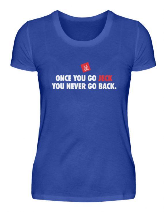 Once you go jeck - T-Shirt Damen - Damenshirt-2496